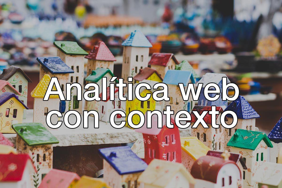 El contexto en la analítica, el barrio de tu sitio web
